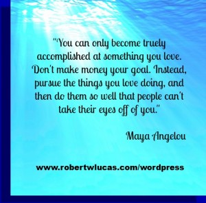 Quote Related to Being a Passionate Writer - Maya Angelo