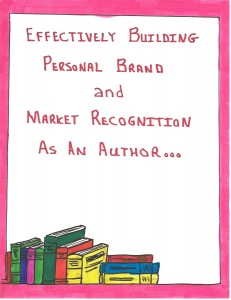 Effectively Building Personal Brand and Market Recognition as an Author