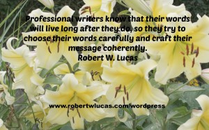 Inspirational Writing Quotes -  Robert W. Lucas (2)
