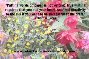 Inspirational Writing Quotes -  Robert W. Lucas