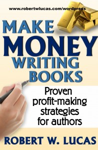 Sale on Kindle Version of Make Money Writing Books by Robert W. Lucas