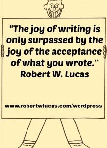Inspirational Quote About Writing - Robert W. Lucas