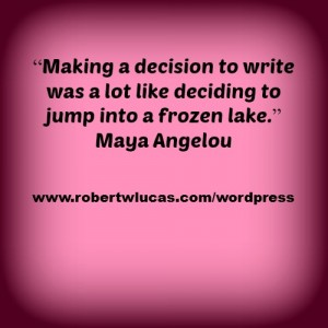 Maya Angelou Quote About Becoming a Writer