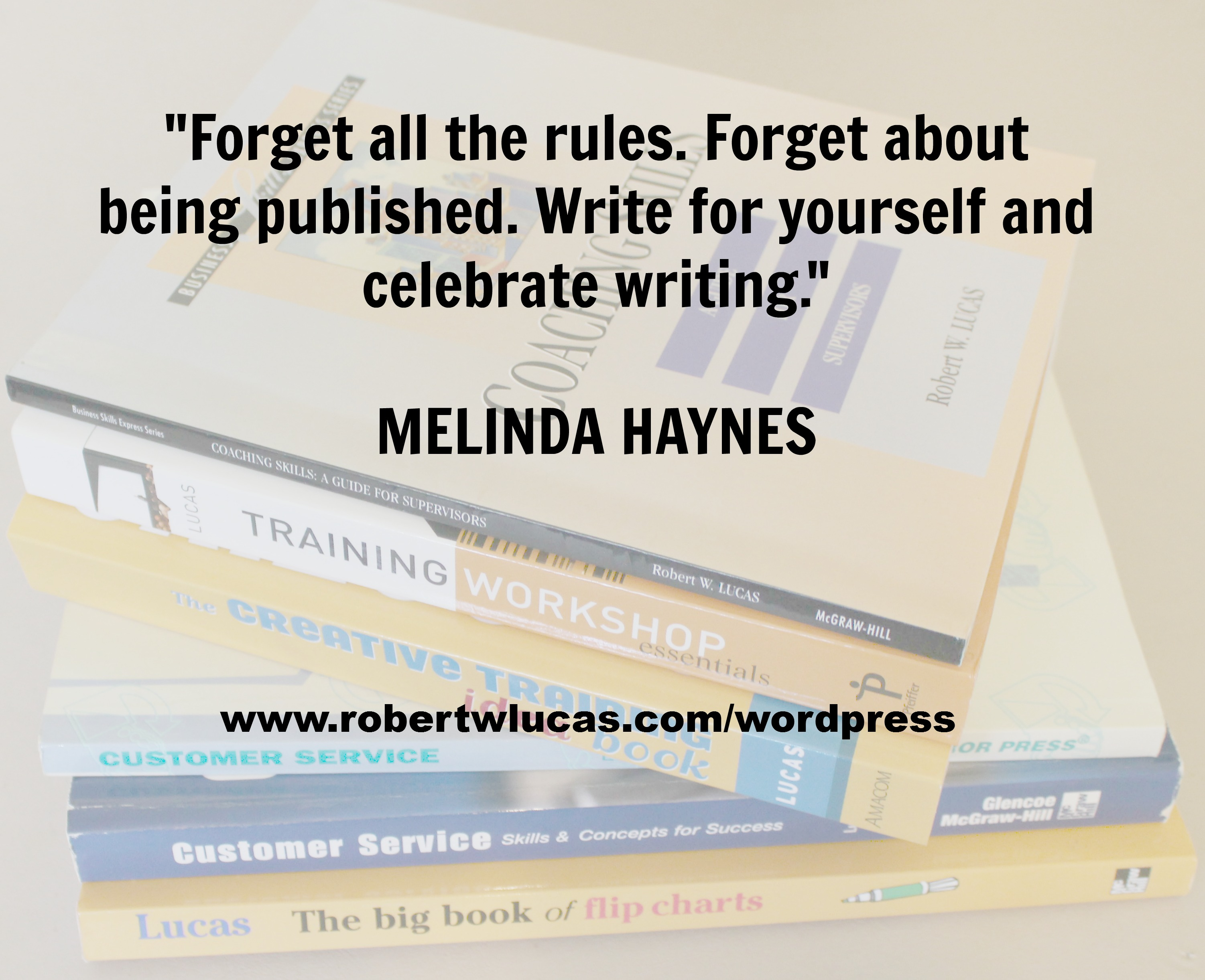 Inspirational Writing Quotes Inspirational Writing Quote   Melinda Haynes   Nonfiction Author  Inspirational Writing Quotes