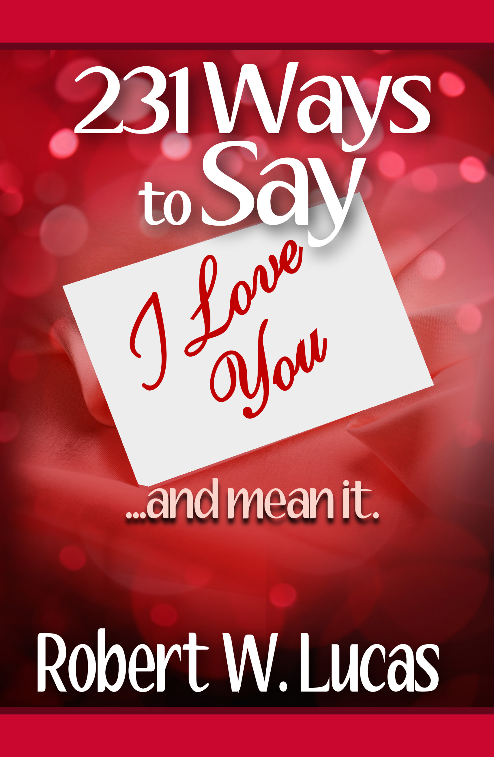 231 Ways to Say I Love Your...and Mean It