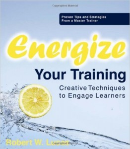 Energize Your Training- Creative Techniques to Engage Learners